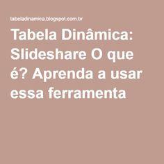 Tabela Dinâmica: Slideshare O que é? Aprenda a usar essa ferramenta