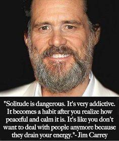 Jim Carrey talks about solitude.