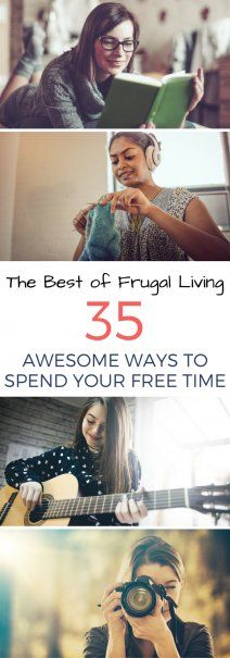 The 35 Best Ways to Spend Your Free Time (Frugally) | Frugal Living Hacks | How To Save Money | How To Get More From Life | Awesome Hobbies | #frugal #frugalliving #frugality #savemoney #freeactivities #besthobbies #freetime #enjoylife