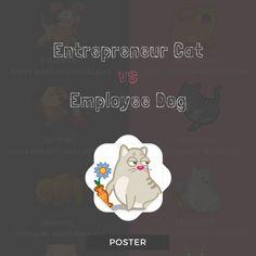 Entrepreneur Cat vs Employee Dog Poster