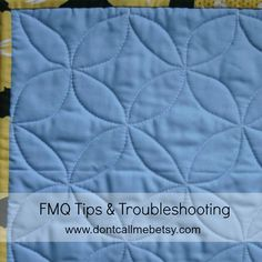 Free-motion Quilting tips and troubleshooting from Don't Call Me Betsy