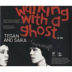 "Tegan & Sara - ""Walking With A Ghost"""