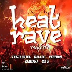 Heat Rave Riddim is a brand new dancehall juggling from Birchill Records which features Vybz Kartel, Kalado, Mr G, Vershon and Kantana.