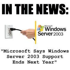 Microsoft Says Windows Server 2003 Support Ends Next Year - http://www.hostwinds.com/blog/news/microsoft-says-windows-server-2003-support-ends-next-year/