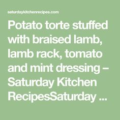 Potato torte stuffed with braised lamb, lamb rack, tomato and mint dressing – Saturday Kitchen RecipesSaturday Kitchen Recipes Saturday Kitchen Recipes, Kitchen Foil, Lamb Shoulder, Braised Lamb, Rack Of Lamb, Roasting Tins, Sliced Potatoes, Tray Bakes, Cooking Time
