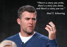 """""""There's a story you write..."""" - Paul T. Scheuring"""