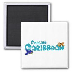 Feeling Caribbean Square Magnet