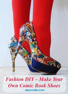 Fashion DIY – Make Your Own Comic Book Shoes Been wanting to do this for awhile! Just need to hit up a thrift store for shoes and comic books