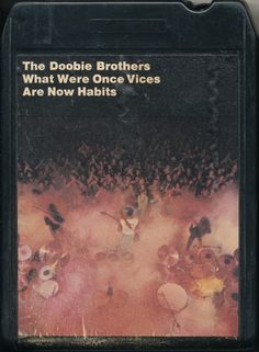 Doobie Brothers, The - What Were Once Vices Are Now Habits (8-Track Cartridge, Album) at Discogs