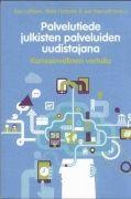 Palvelutiede hahmottuu kirjassa julkisten palveluiden uudistajana - erityisesti sosiaali- ja terveyspalveluiden kansainvälisen vertailun kautta. Kirjan alkusysäyksenä on ollut nopeasti kehittyvä uusi palveluajattelu sekä uusia palvelumalleja hakeva sosiaali- ja terveyspalveluiden integraatiokehitys. Lainaa e-kirja http://plari.amkit.fi/vwebv/holdingsInfo?sk=fi_FI&bibId=104578