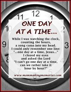 One day at a time - Mom Making Memories Another Day Quote, Quote Of The Day, Time Quotes, Best Quotes, Need Motivation, Close My Eyes, Making Memories, One Day, Working Moms