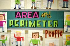 Area and Perimeter People, this is a 3rd grade classroom but a great idea. She has more pictures as well.