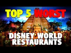 Top 5 Worst Restaurants at Disney World | DIS Unplugged Minisode - YouTube