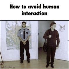 How to avoid human interaction | Funny Jokes, Quotes, Pictures, Video #compartirvideos.es #funnyvideos