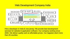 Hire a developer in India & new jersey. We provide best development services for website & application software. Our company working since 2009. We deliver quality work at affordable prices. Our happiest client more than 20 counties.