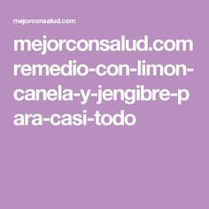 mejorconsalud.com remedio-con-limon-canela-y-jengibre-para-casi-todo