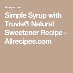 Simple Syrup with Truvia® Natural Sweetener Recipe - Allrecipes.com