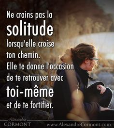 I feel alone: how to explain it and remedy it in 3 steps! I Feel Alone, Feeling Alone, Cute Quotes, Great Quotes, Positive Attitude, Positive Quotes, Quote Citation, French Quotes, Visual Statements