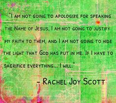 essay by rachel joy scott murdered columbine hs   i am not going to apologize for speaking the of jesus i am