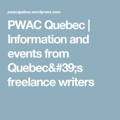 Professional Writers Association of Canada Quebec, Writers, Language, Events, Organizations, Happenings, Quebec City, Languages, Stuck In Love