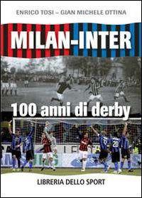 Prezzi e Sconti: #Milan-inter. 100 anni di derby enrico tosi;  ad Euro 15.30 in #Libri #Libri