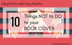 Book Marketing 101: Art Director at Girl Friday Productions, Paul Barrett, explains the ten things NOT to do to your book cover.