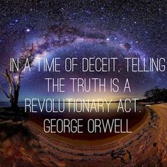 """In a time of deceit, telling the truth is a revolutionary act."" - George Orwell.    Calgary Social Media Marketing 