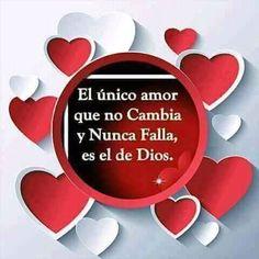 El único amor que no cambia y nunca falla es el de Dios.