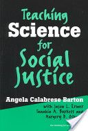 Teaching Science for Social Justice highlights how science connects to the lives of youth both in and out of school.
