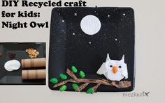 DIY Recycled Craft for Kids: Night Owl Easy Preschool Crafts, Yarn Crafts For Kids, Preschool Art Activities, Recycled Crafts Kids, Paper Plate Crafts For Kids, Christmas Crafts For Toddlers, Valentine Crafts For Kids, Summer Crafts For Kids, Owl Crafts