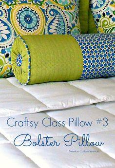 Craftsy Class Bolster Pillow from NewtonCustomInteriors.com