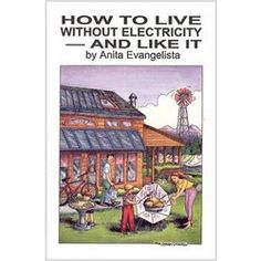How to live without electricity - and like it