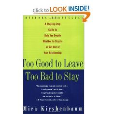 Too Good to Leave, Too Bad to Stay: A Step-by-Step Guide to Help You Decide Whether to Stay In or Get Out of Your Relationship --- http://bizz.mx/1qo