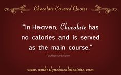Google Image Result for http://blog.amberlynchocolates.com/images/chocolate-quote-016.jpg