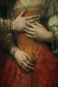 """Touch has a memory"" ~John Keats. ""The Jewish Bride"" (detail), Rembrandt, 1665"