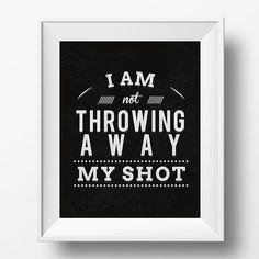 Hamilton Musical Broadway Not Throwing Away My Shot Black & White 8x10 Digital Poster Print Instant Download