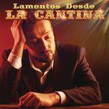 Lamentos Desde la Cantina [CD], 31122658