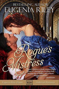 Rogue's Mistress - Kindle edition by Eugenia Riley. Romance Kindle eBooks @ Amazon.com.