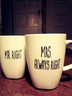 Mr. Right & Mrs. Always Right :-))