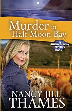 Murder in Half Moon Bay: A Jillian Bradley Mystery, Book 1 by Nancy Jill Thames http://www.amazon.com/dp/1452882088/ref=cm_sw_r_pi_dp_unFfvb1CEN2Y4
