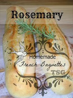 TSG: French Baguettes Infused With Rosemary