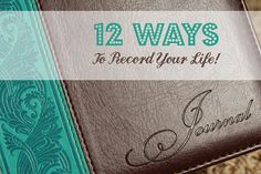 Some really great ideas on this blog!  12 ideas that you can use to help you record your life and/or your family life!
