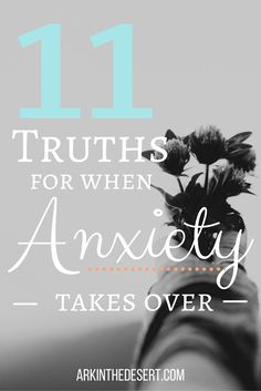 11 Truths For When Anxiety Takes Over. It comes out of nowhere, like a thief in the night. But you can stand guard, you can still find peace.