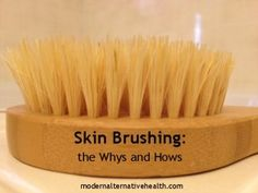 Dry Skin Brushing: the Hows and Whys -- I've always scratched my back with a hairbrush to get the unreachable spots!  And I love it!  Might try this!!