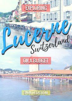 Lucerne on a Budget #budgettravelideas #vacationideasonabudget