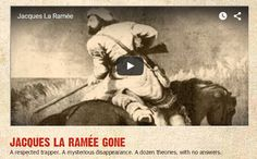 Stop 10. JACQUES LA RAMÉE GONE A respected trapper. A mysterious disappearance. A dozen theories, with no answers. http://visitlaramie.org/Jacques/