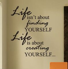 Life is Creating Yourself Decal | Vinyl Lettering | Wall Quotes