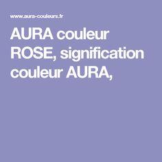 AURA couleur ROSE, signification couleur AURA,