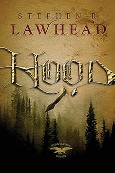 Hood, Stephen Lawhead. This is good fantasy and I thoroughly enjoyed the story.