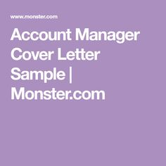 This cover letter sample shows to explain why you want to change account manager cover letter sample monster spiritdancerdesigns Image collections